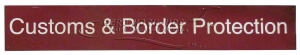 Sign - 32-212 Customs & Border Protection